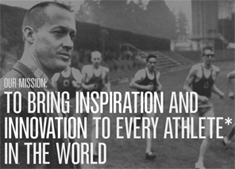 Our mission:To bring inspiration and innovation to every athlete in the world